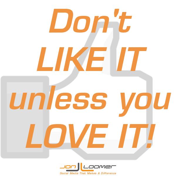 dont like it unless you love it1 Fan Page Friday: Dont LIKE It Unless You LOVE It