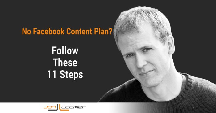 11 Factors That Drive a Facebook Content Plan That Works