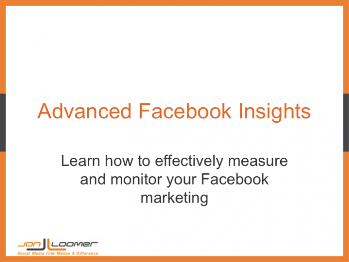 Advanced Facebook Insights Slideshare Presentation and Webinar Replay