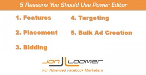 5 Reasons You Should Use Facebook Power Editor