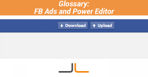 Glossary Facebook Ads Power Editor