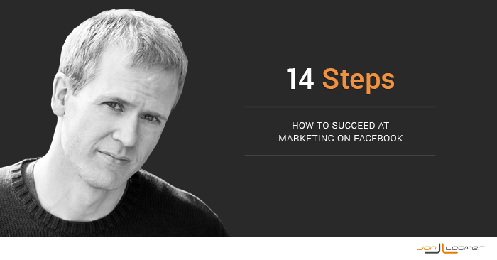 14 steps to successful facebook marketing 14 Steps to Succeeding at Facebook Marketing