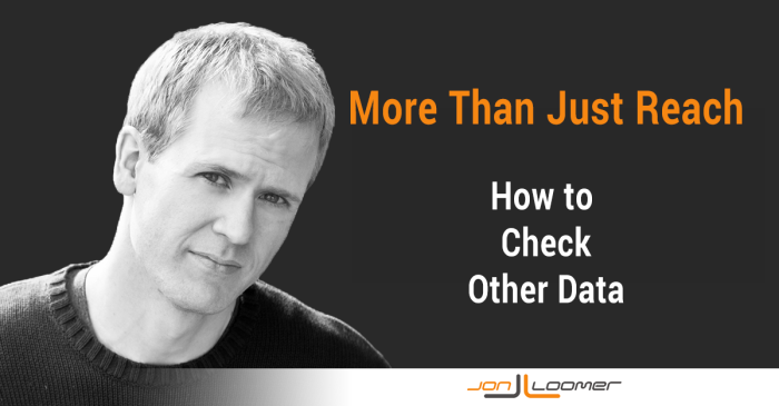 More Than Just Reach How to Check Other Data