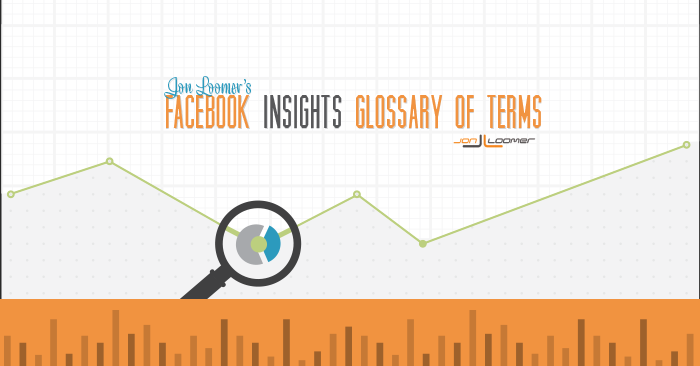 Facebook Insights Glossary by Jon Loomer