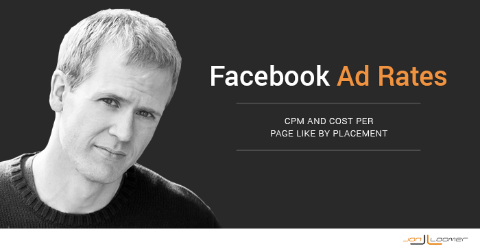 Know Your Facebook Ad Rates: CPM and Cost Per Page Like by Placement
