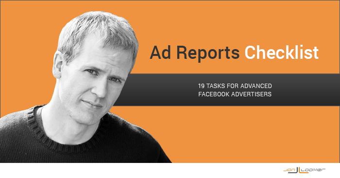 Checklist: 19 Custom Ad Report Tasks for Advanced Facebook Advertisers