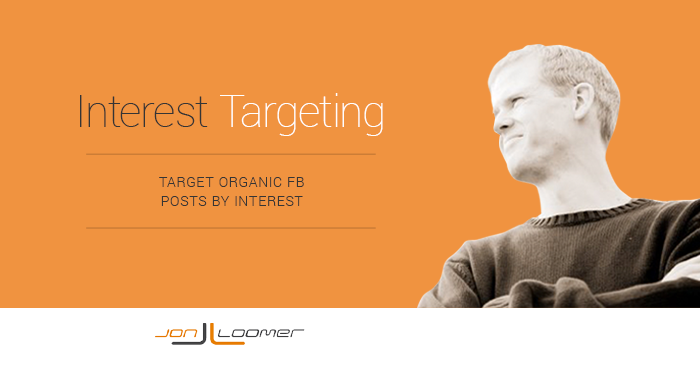Facebook Organic Post Interest Targeting