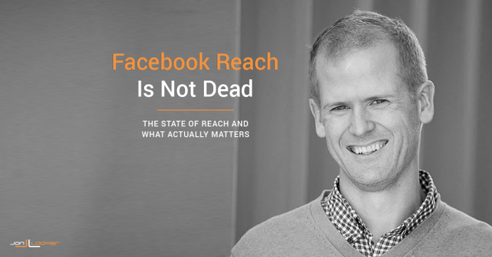 Facebook Reach Is Not Dead