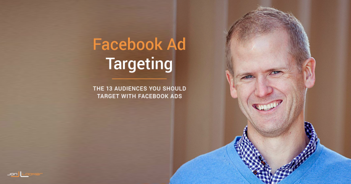 Priority List: 13 Audiences to Target Using Facebook Ads