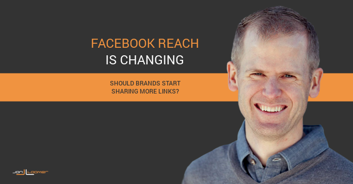 Facebook Organic Reach is Changing: Should Brands Share More Links?