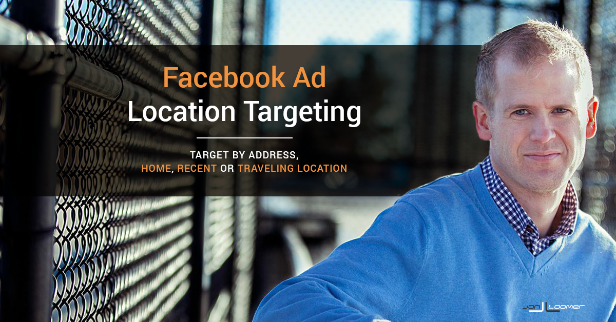 Facebook Ad Location Targeting