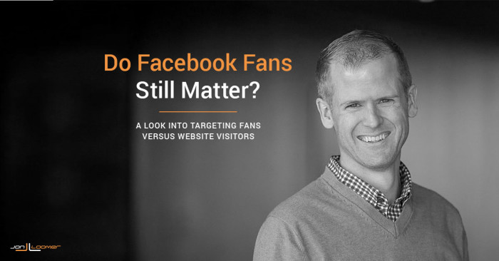 Do Facebook Fans Still Matter?