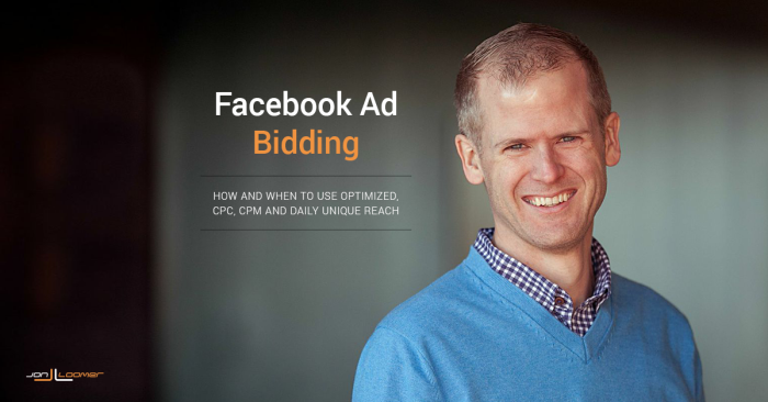 Facebook Ads Bidding Guide: Optimized, CPC, CPM and Daily Unique Reach