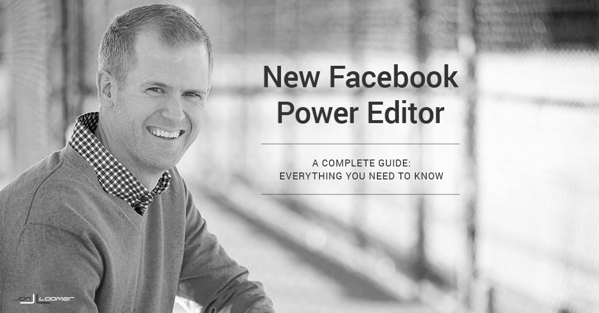 New Facebook Power Editor Guide