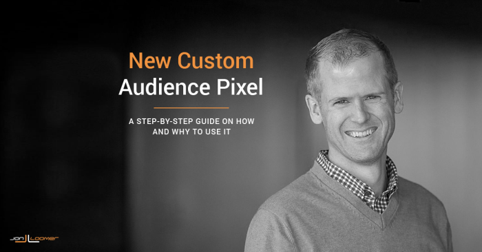 How to Use Facebook's Upgraded Website Custom Audience Pixel