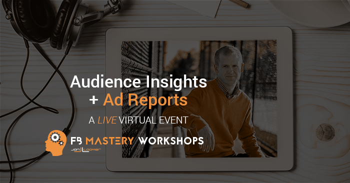 Audience Insights Facebook Ad Reports Workshop