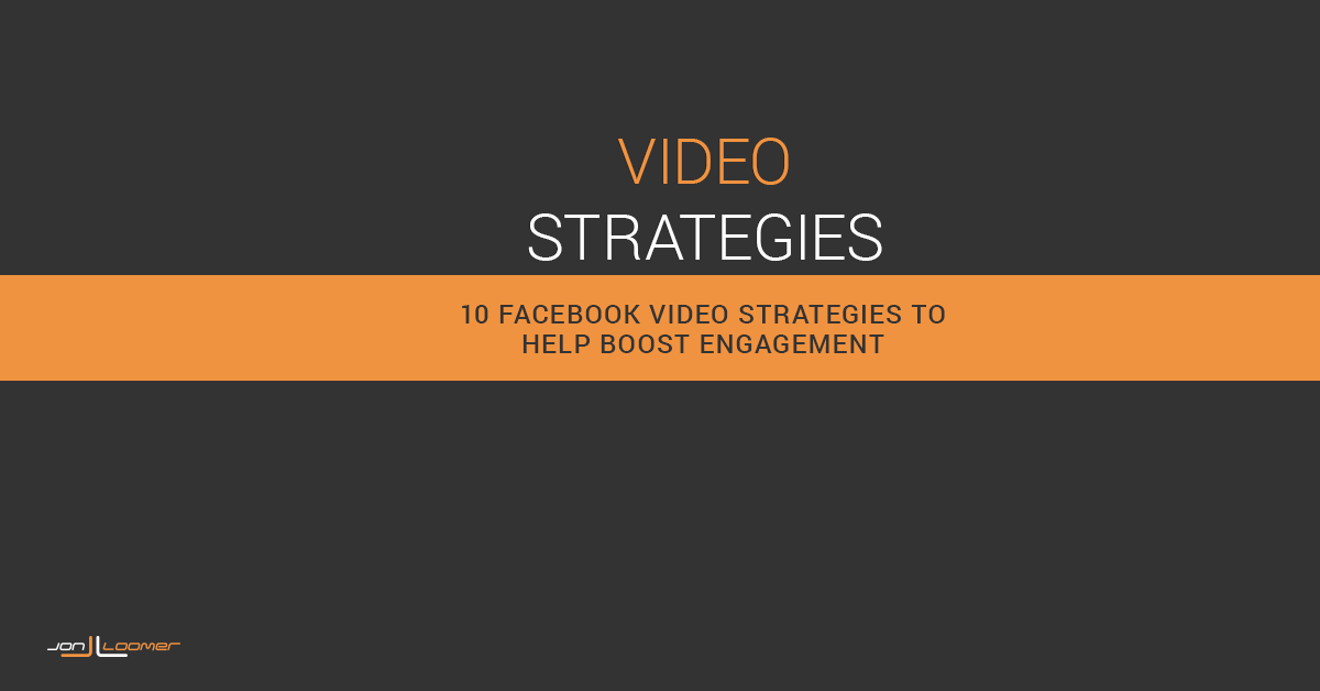 Facebook Video Strategies