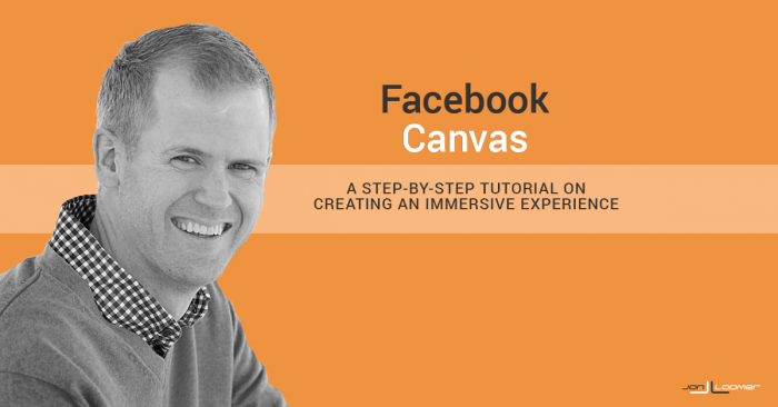 Facebook Canvas: How to Create an Immersive Facebook Ads Experience