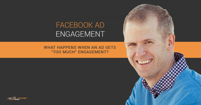 "Facebook Ad Engagement: The Problem With ""Too Much"""