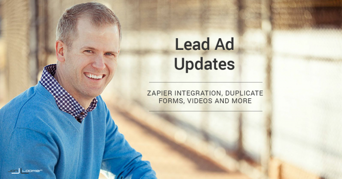 6 Facebook Lead Ads Updates You May Have Missed