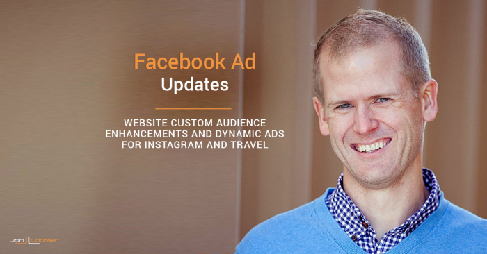 Facebook Website Custom Audience Enhancements, Dynamic Ads for Instagram and Travel