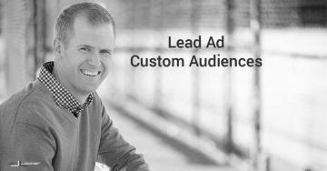 Facebook Lead Ad Custom Audiences
