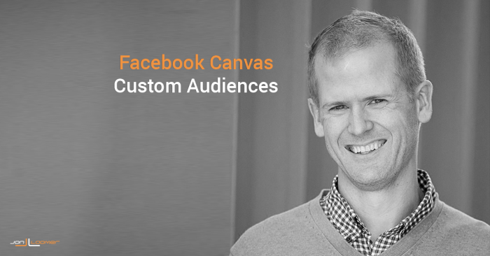 Facebook Canvas Custom Audiences: How to Create