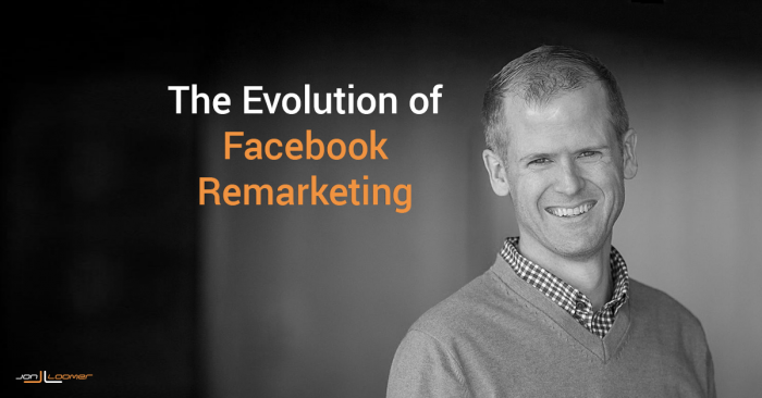 The Evolution of Facebook Remarketing