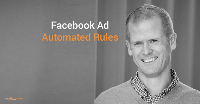 Facebook Automated Rules: Automate Ad Maintenance