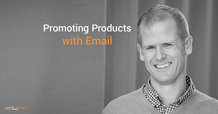 Entrepreneurs: Promoting Products with Email