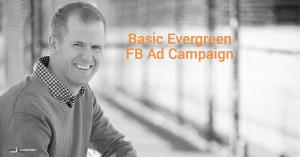 Basic Evergreen Facebook Ad Campaign