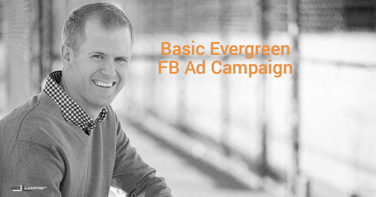 Basic Evergreen Facebook Ad Campaign