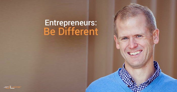Entrepreneurs: Be Different