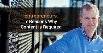 Entrepreneurs: 7 Reasons Why Content is Required