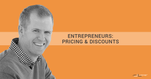 Entrepreneurs: Pricing and Discounts