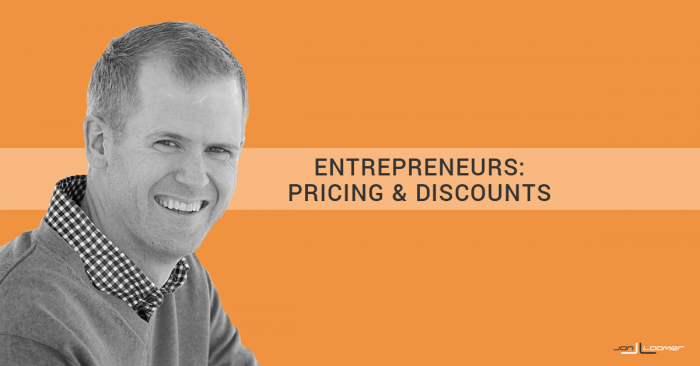 Entrepreneurs: On Pricing and Discounts