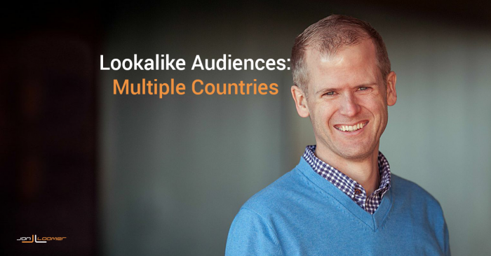 Create Facebook Lookalike Audiences From Multiple Countries or Regions