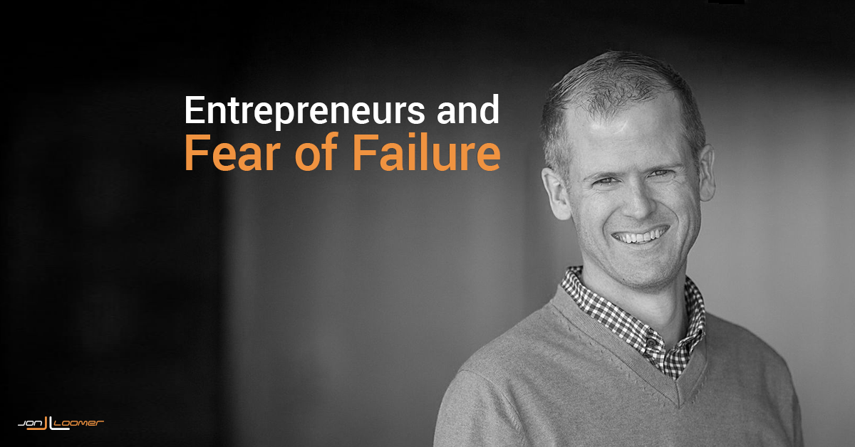Entrepreneurs and Fear of Failure