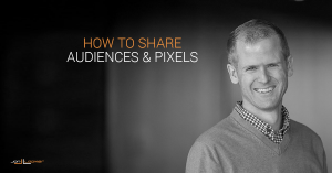 Share Facebook Audiences and Pixels
