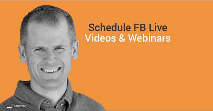Schedule Facebook Live Videos and Webinars