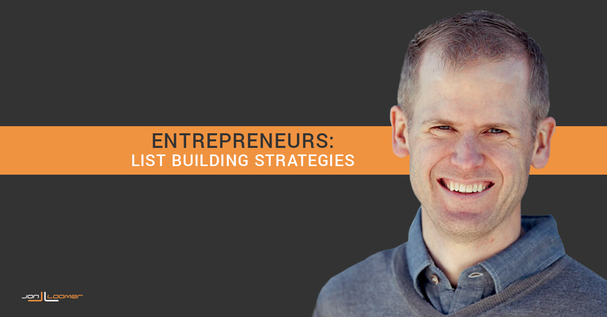 Entrepreneurs List Building Strategies