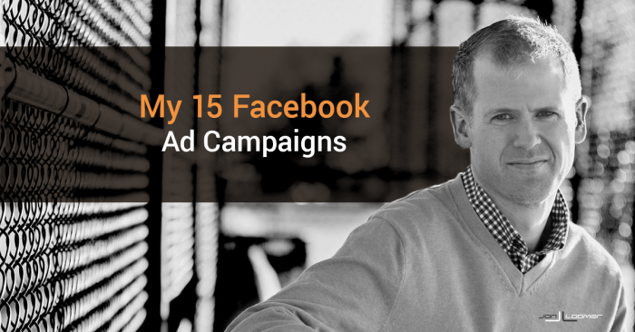 My 15 Facebook Ad Campaigns