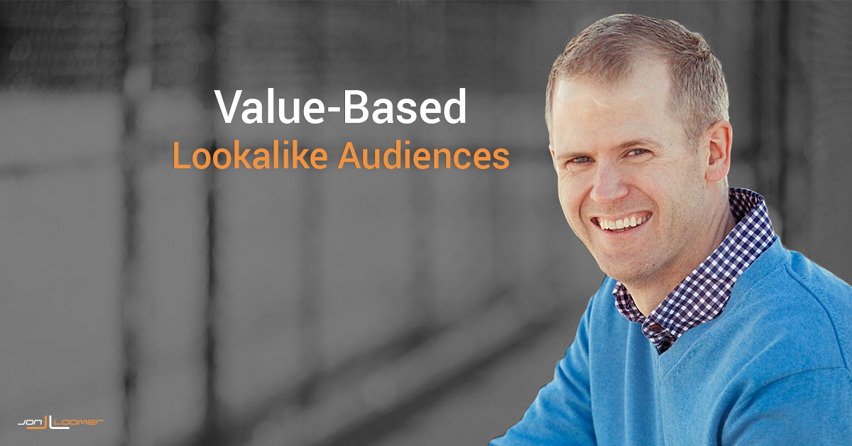 Value-Based Lookalike Audiences