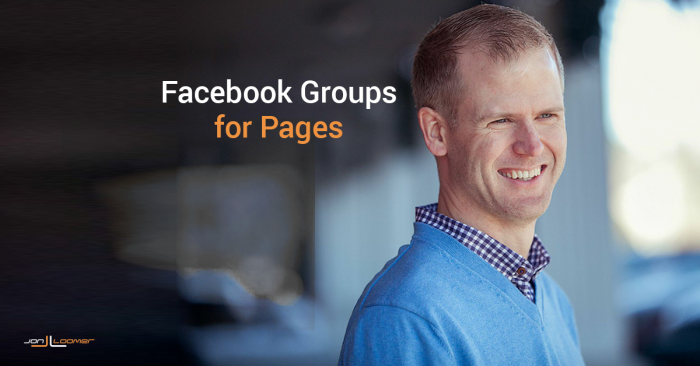 Facebook Groups for Pages: Cut Through the Clutter