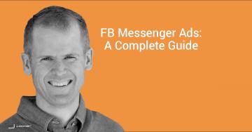 Facebook Messenger Ads: A Guide