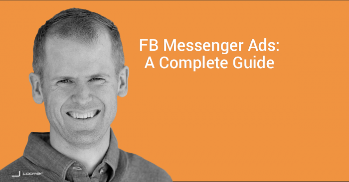 Facebook Messenger Ads: A Guide