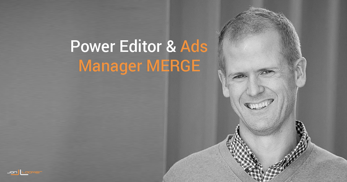 Facebook Ads Manager and Power Editor Combine Into One Tool – Jon Loomer Digital