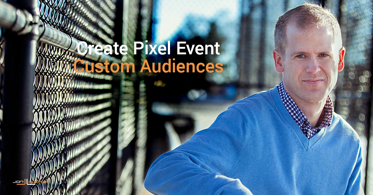 Create Pixel Event Custom Audiences