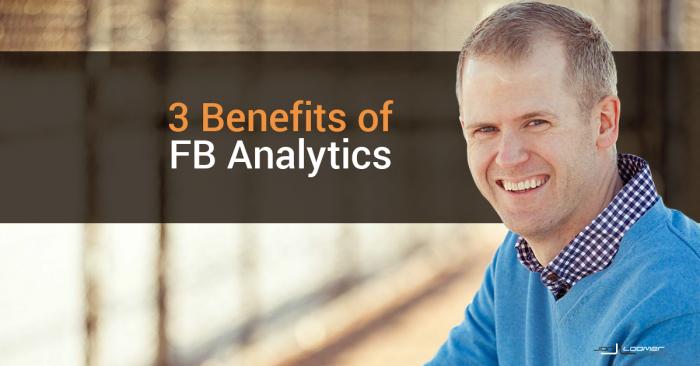 3 Benefits of Facebook Analytics