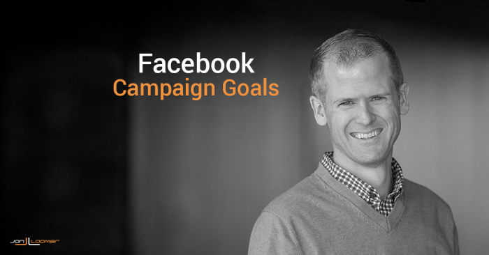 Facebook Campaign Goals: What You Need to Know